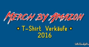 Merch By Amazon T-Shirt Verkäufe 2016