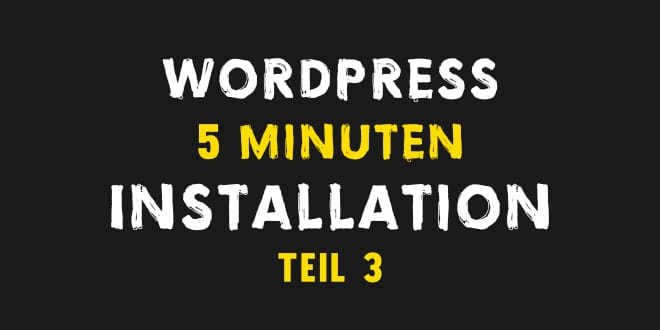 WordPress in 5 Minuten installieren